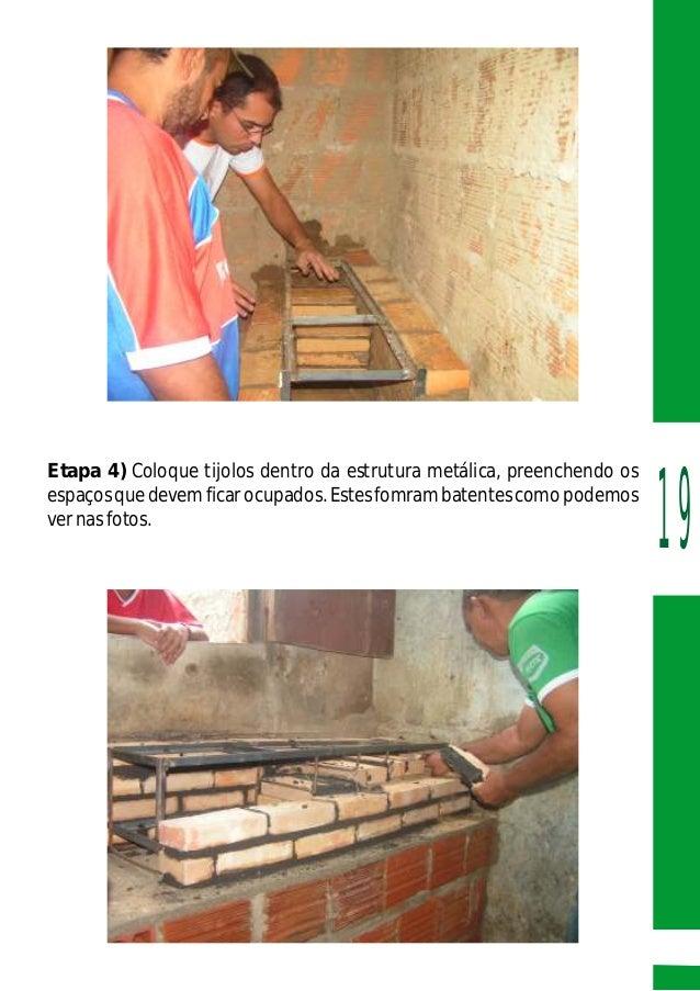 Etapa 4) Coloque tijolos dentro da estrutura metálica, preenchendo os espaçosquedevemficarocupados.Estesfomrambatentescomo...