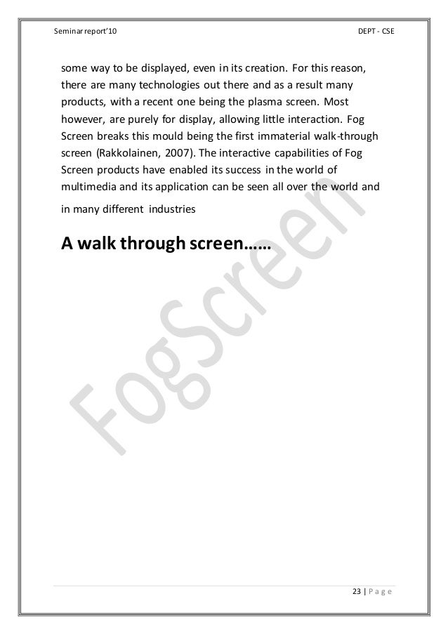 Seminarreport'10 DEPT - CSE 23 | P a g e some way to be displayed, even in its creation. For this reason, there are many t...