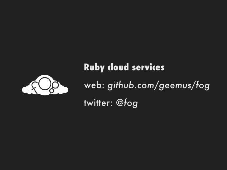 Who?libraries -   carrierwave, chef, deckard, gaff, gemcutter, ...products -    DevStructure, Engine Yard, iSwifter, OpenF...