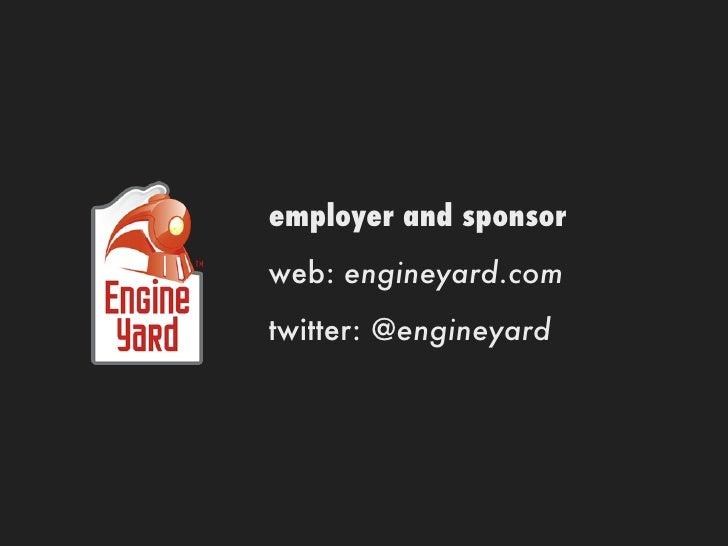 employer and sponsorweb: engineyard.comtwitter: @engineyard