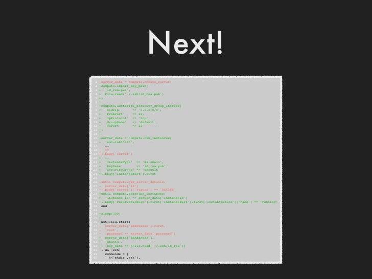 requests?>> Rackspace[:compute].list_servers#<Excon::Response:0x________@body = {