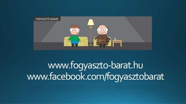 www.fogyaszto-barat.hu www.facebook.com/fogyasztobarat