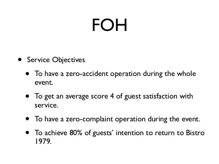 FOH•   Service Objectives    •   To have a zero-accident operation during the whole        event.    •   To get an average...