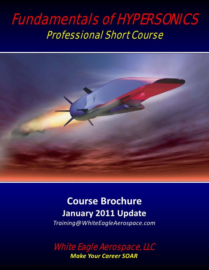 Fundamentals of HYPERSONICS     Professional Short Course          Course Brochure        January 2011 Update      Trainin...