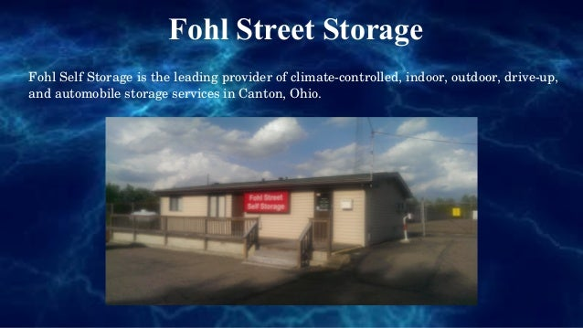 Fohl Street Storage Fohl Self Storage is the leading provider of climate­controlled, indoor, outdoor, drive­up,  and autom...