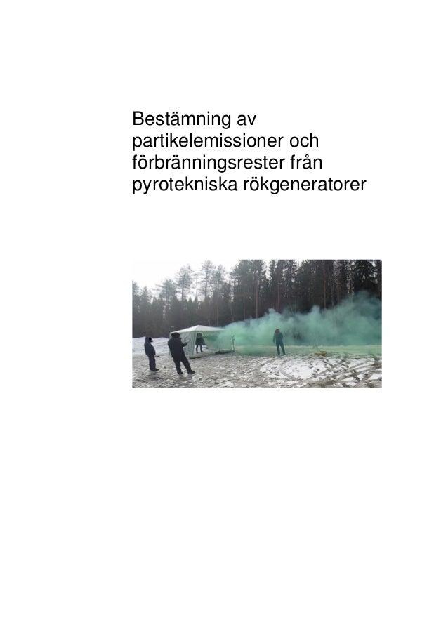 Bestämning av partikelemissioner och förbränningsrester från pyrotekniska rökgeneratorer