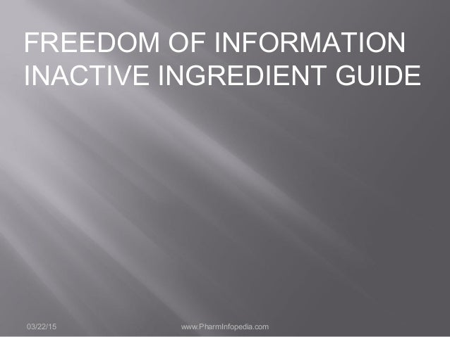 FREEDOM OF INFORMATION INACTIVE INGREDIENT GUIDE 03/22/15 www.PharmInfopedia.com