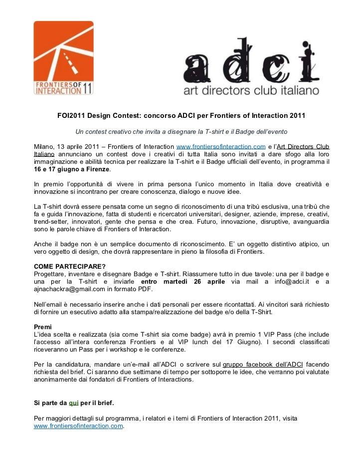 FOI2011 Design Contest: concorso ADCI per Frontiers of Interaction 2011               Un contest creativo che invita a dis...