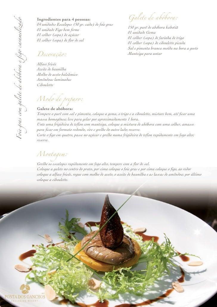 Foie gras com galete de abóbora e figo caramelizado   Ingredientes para 4 pessoas:                              Galete de ...