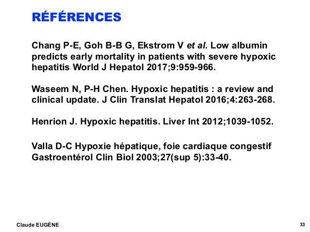 RÉFÉRENCES Chang P-E, Goh B-B G, Ekstrom V et al. Low albumin predicts early mortality in patients with severe hypoxic hep...