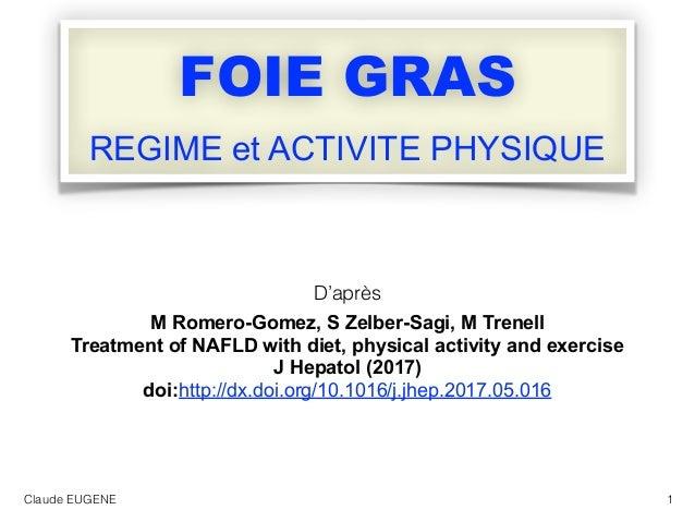 FOIE GRAS REGIME et ACTIVITE PHYSIQUE D'après M Romero-Gomez, S Zelber-Sagi, M Trenell Treatment of NAFLD with diet, physi...