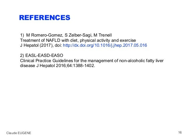REFERENCES 1) M Romero-Gomez, S Zelber-Sagi, M Trenell Treatment of NAFLD with diet, physical activity and exercise J Hepa...