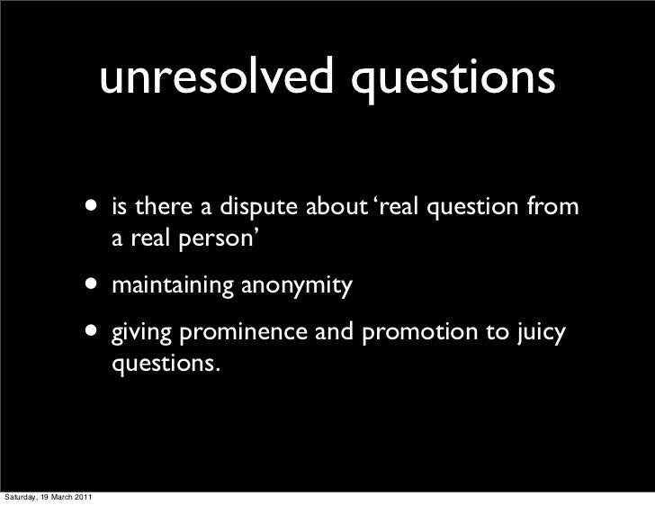 unresolved questions                    • is there a dispute about 'real question from                          a real per...