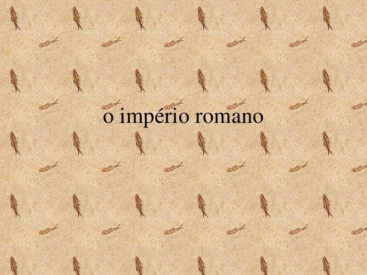 o império romano<br />