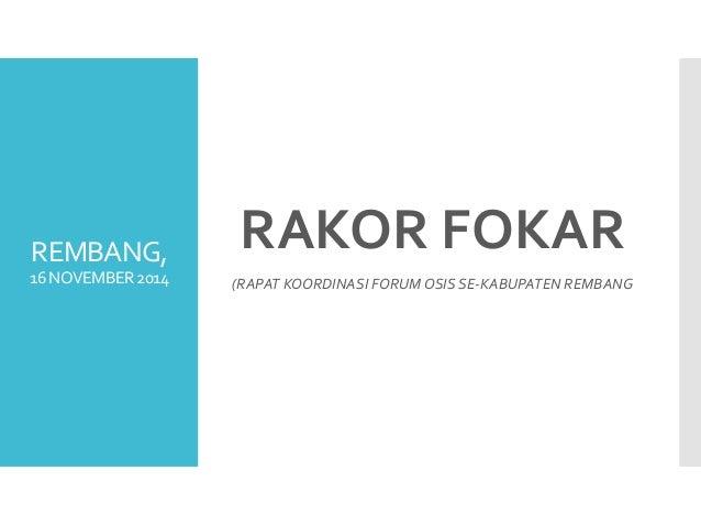 REMBANG, 16NOVEMBER2014 RAKOR FOKAR (RAPAT KOORDINASI FORUM OSIS SE-KABUPATEN REMBANG