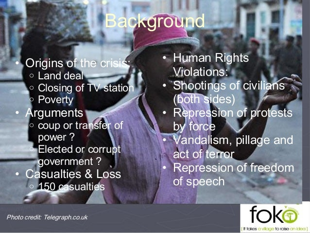 Background • Origins of the crisis: o Land deal o Closing of TV station o Poverty • Arguments o coup or transfer of power ...