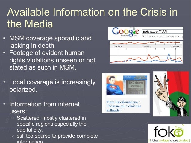 Available Information on the Crisis in the Media • MSM coverage sporadic and lacking in depth • Footage of evident human r...