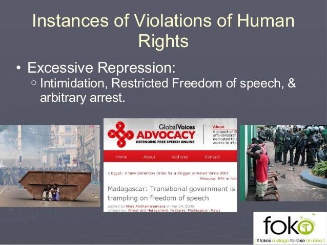 • Excessive Repression: o Intimidation, Restricted Freedom of speech, & arbitrary arrest. Instances of Violations of Human...