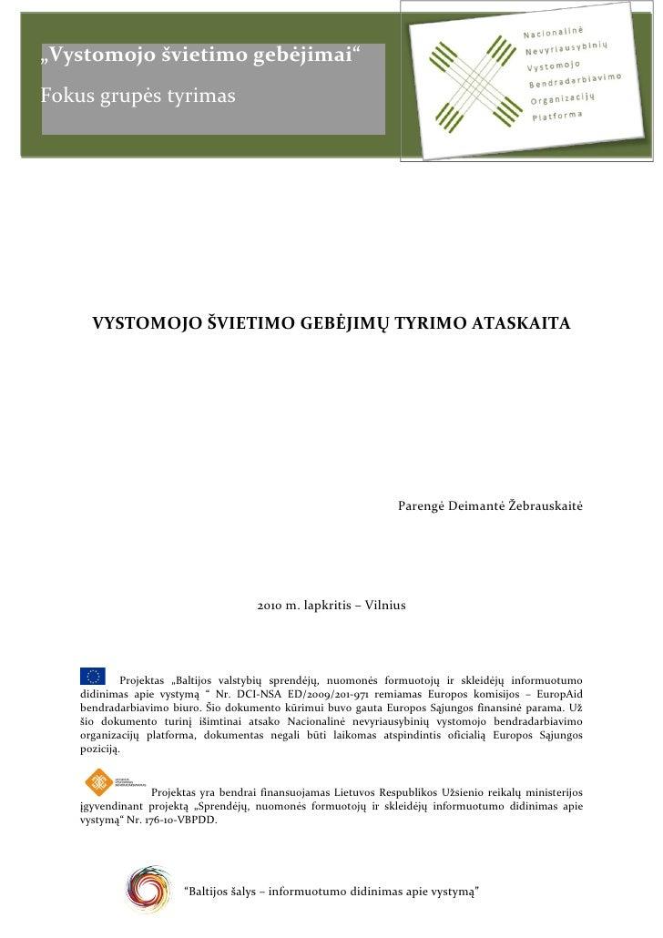 """""""Vystomojo švietimo gebėjimai""""Fokus grupės tyrimas      VYSTOMOJO ŠVIETIMO GEBĖJIMŲ TYRIMO ATASKAITA                      ..."""