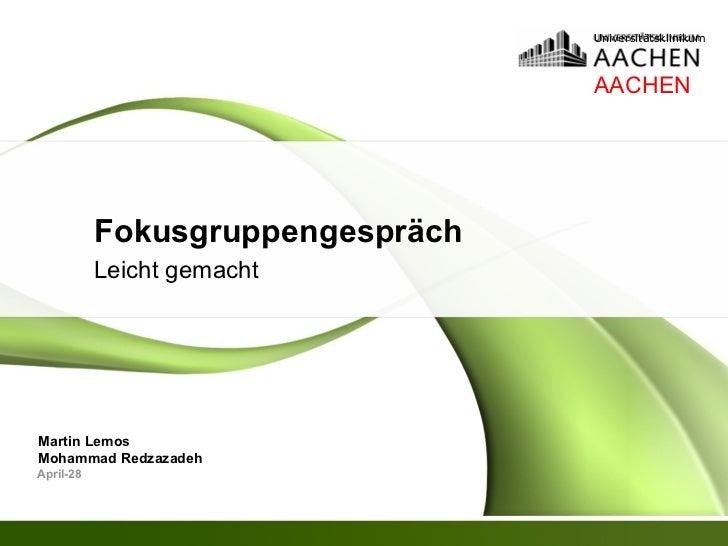 Universitätsklinikum                                  AACHEN           Fokusgruppengespräch           Leicht gemachtMartin...