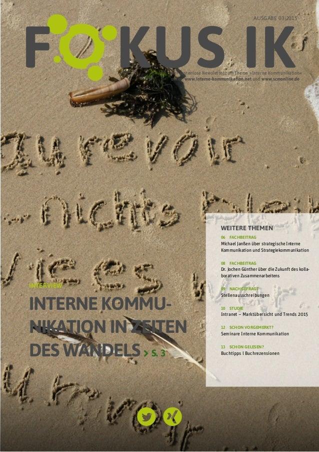 1FOKUS IK 3/2015 | INTERVIEW Der kostenlose Newsletter zum Thema »Interne Kommunikation«  unter: www.interne-kommunikatio...