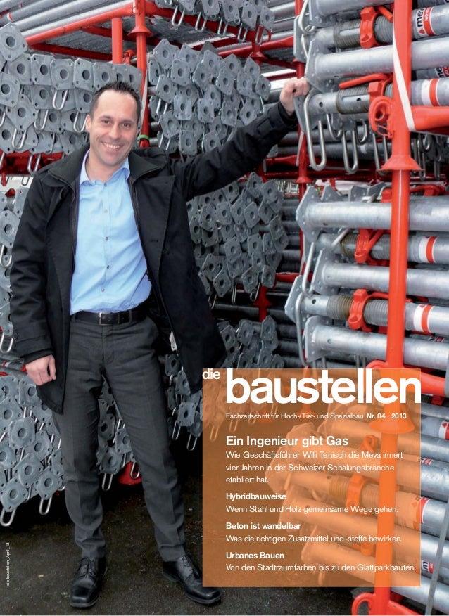 baustellenFachzeitschrift für Hoch-/Tief- und Spezialbau Nr. 04 2013Ein Ingenieur gibt GasWie Geschäftsführer Willi Tenisc...