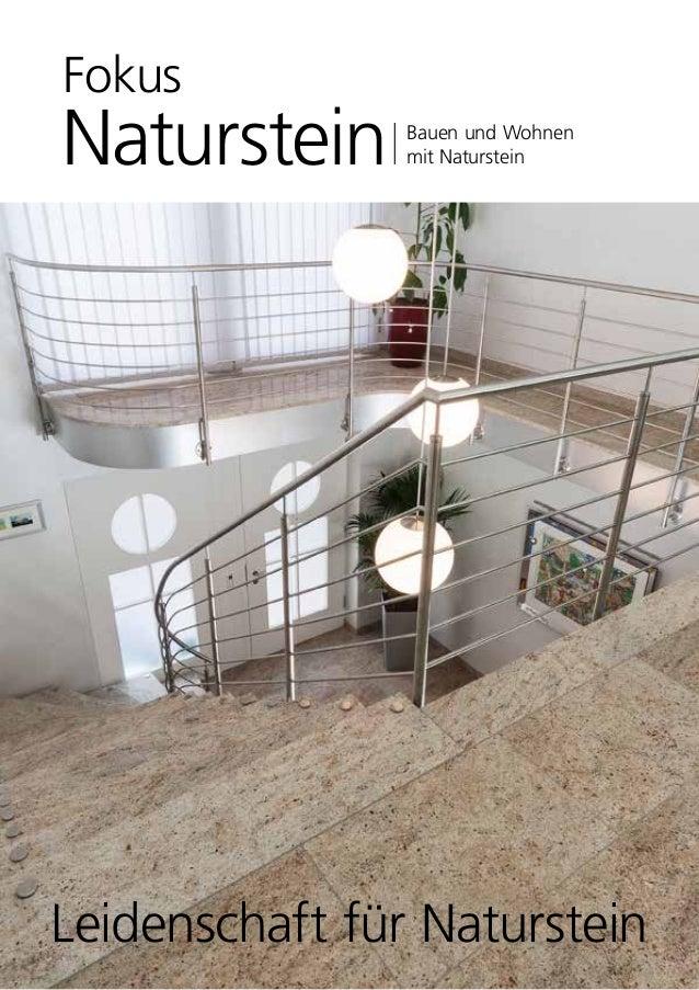 Fokus Naturstein Bauen und Wohnen mit Naturstein Leidenschaft für Naturstein