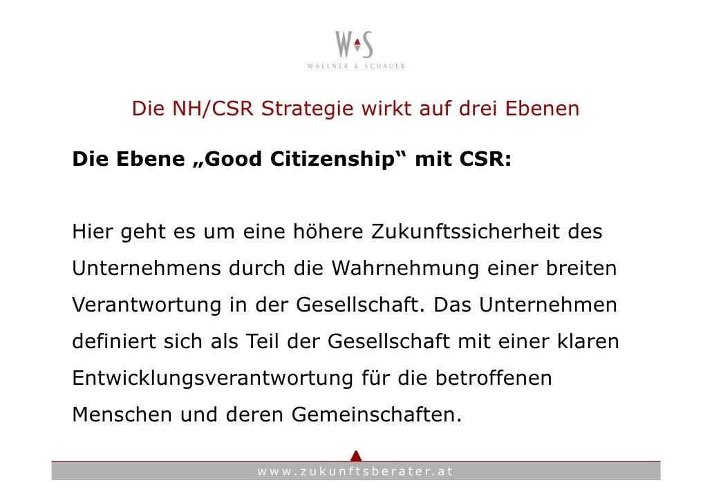 """Die NH/CSR Strategie wirkt auf drei Ebenen  Die Ebene """"Good Citizenship"""" mit CSR:   Hier geht es um eine höhere Zukunftssi..."""