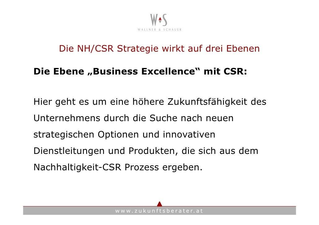 """Die NH/CSR Strategie wirkt auf drei Ebenen  Die Ebene """"Business Excellence"""" mit CSR:   Hier geht es um eine höhere Zukunft..."""