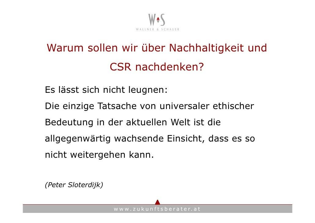 Warum sollen wir über Nachhaltigkeit und                      CSR nachdenken?  Es lässt sich nicht leugnen: Die einzige Ta...