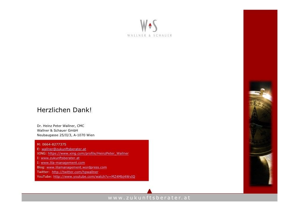 Herzlichen Dank!  Dr. Heinz Peter Wallner, CMC Wallner & Schauer GmbH Neubaugasse 25/II/3, A-1070 Wien  M: 0664-8277375 E:...