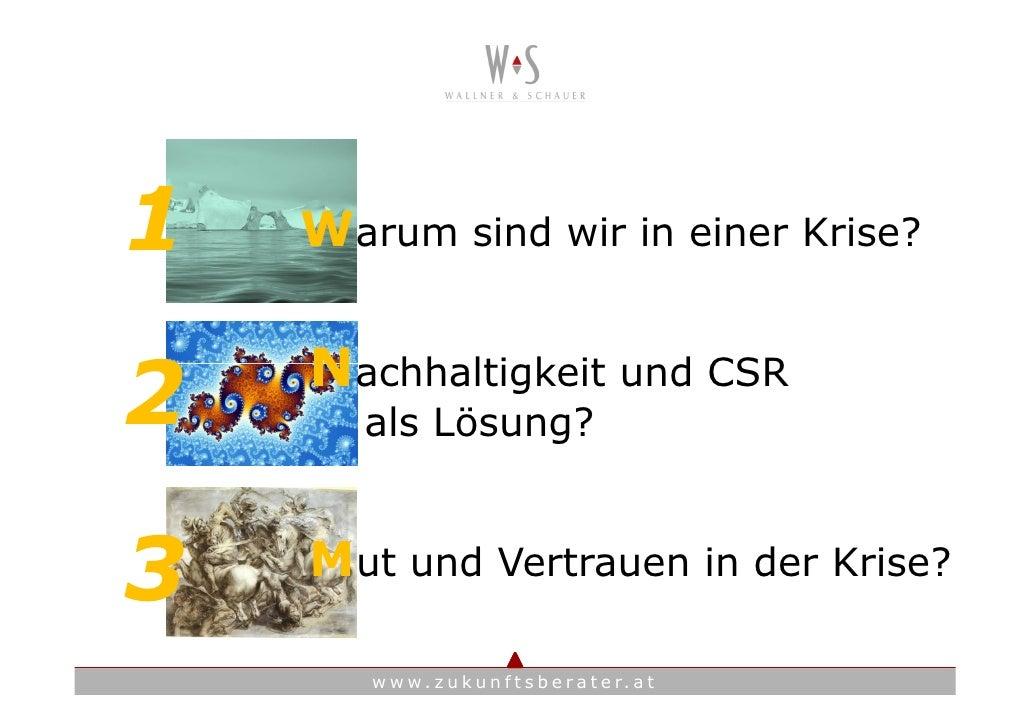 1   Warum sind wir in einer Krise?      Nachhaltigkeit und CSR 2      als Lösung?    3   Mut und Vertrauen in der Krise?  ...