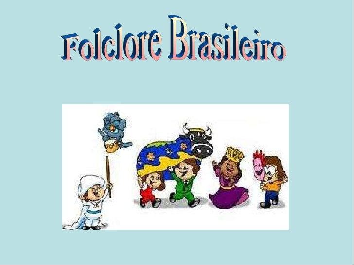 Folclore Brasileiro<br />