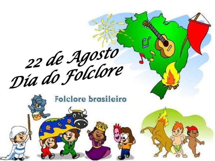 22 de Agosto<br />Dia do Folclore<br />