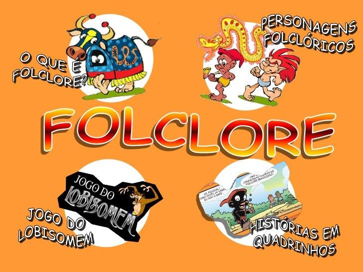 Dia 22 de agosto é o Dia do Folclore.                                          Folclore é a cultura do popular e          ...