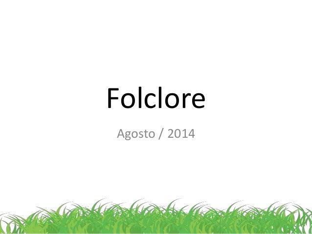 Folclore  Agosto / 2014