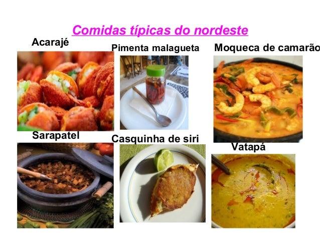 Comidas típicas do nordeste Acarajé Moqueca de camarão Vatapá Casquinha de siriSarapatel Pimenta malagueta
