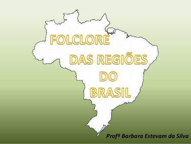Profª Barbara Estevam da Silva