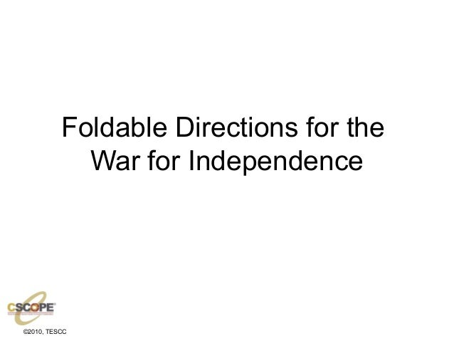 ©2010, TESCC Foldable Directions for the War for Independence