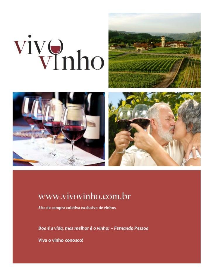 www.vivovinho.com.br              Site de compra coletiva exclusivo de vinhos                ...