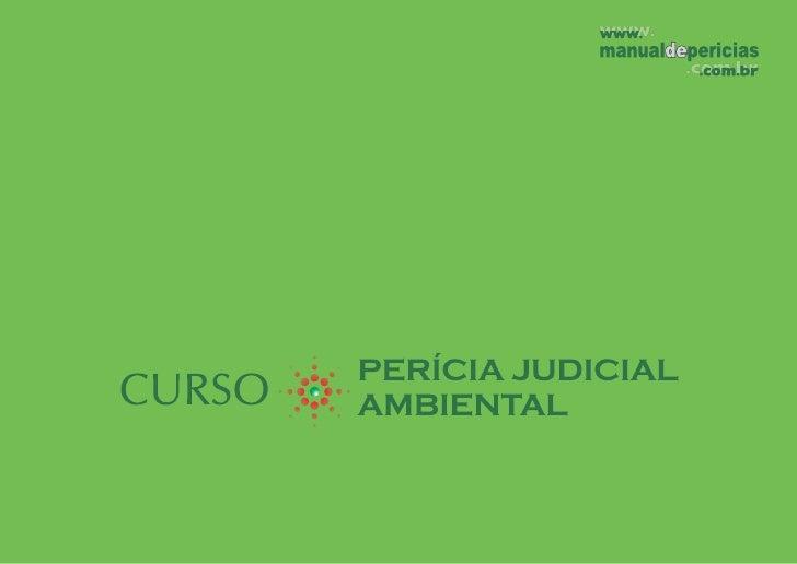 Indicado para profissionais com curso superior que desejam ser perito judicial ambiental                                  ...