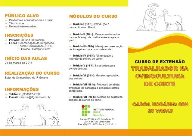 Rodovia GO 154, km 03, Caixa Postal 51 CEP 76300 - 000 Ceres / Goiás Fone: (62) 3307 - 7100 / Fax: (62) 3307 - 7111 TRABAL...