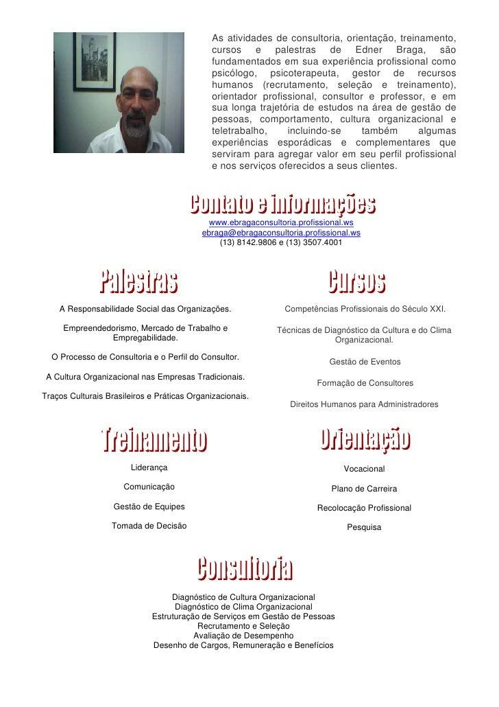 EDNER BRAGA                                              As atividades de consultoria, orientação, treinamento,           ...