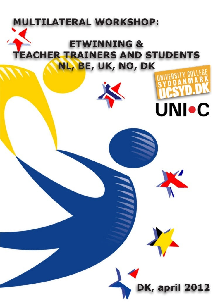 MULTILATERAL WORKSHOP:         ETWINNING &TEACHER TRAINERS AND STUDENTS       NL, BE, UK, NO, DK                   DK, apr...