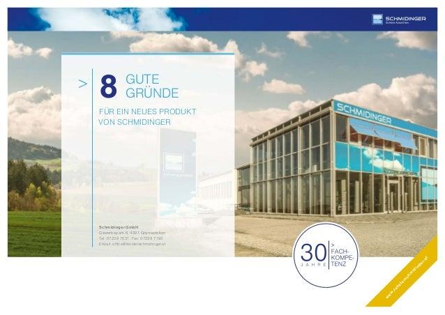 FÜR EIN NEUES PRODUKT VON SCHMIDINGER GUTE GRÜNDE > w w w .fensterschm idinger.at Schmidinger GmbH Gewerbepark 6, 4201 Gra...