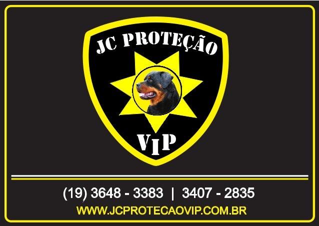 A JC Proteção Vip é uma empresa sólida e está no mercado desde 2004 com a proposta de Proteger. Os inúmeros serviços prest...