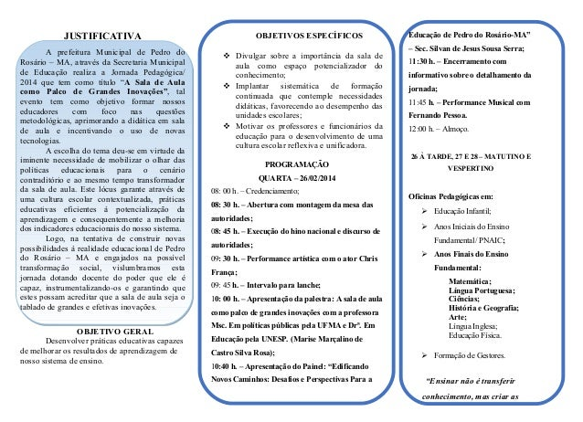 OBJETIVOS ESPECÍFICOS  JUSTIFICATIVA A prefeitura Municipal de Pedro do Rosário – MA, através da Secretaria Municipal de E...