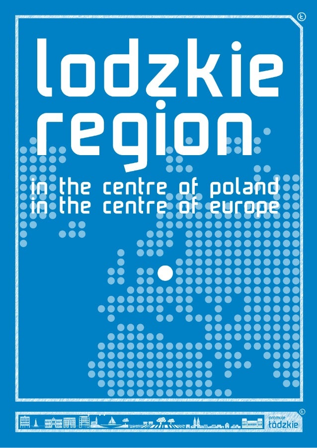 Dear Ladies and Gentlemen, I would like to present one of the fastest developing regions in the country - the Lodzkie Regi...