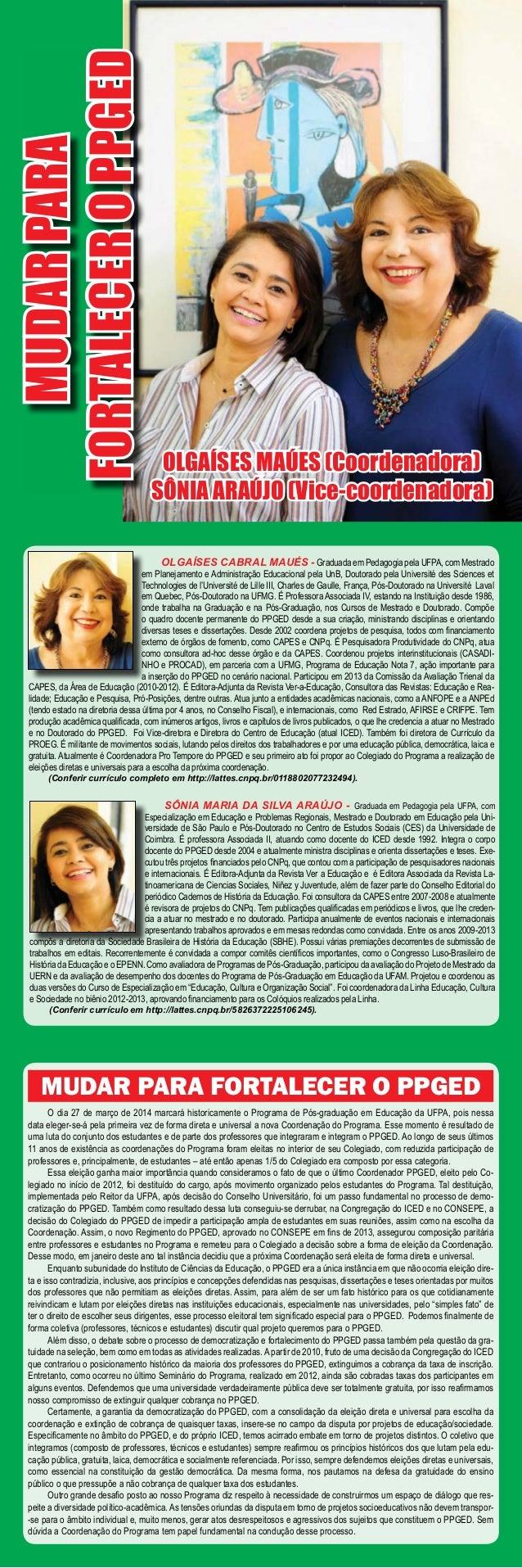OLGAÍSES CABRAL MAUÉS - Graduada em Pedagogia pela UFPA, com Mestrado em Planejamento e Administração Educacional pela UnB...