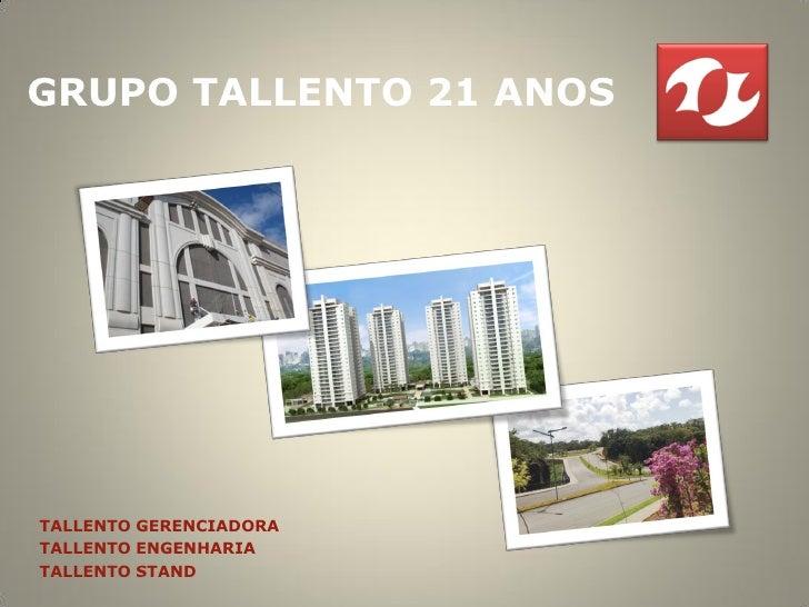 GRUPO TALLENTO 21 ANOS     TALLENTO GERENCIADORA TALLENTO ENGENHARIA TALLENTO STAND